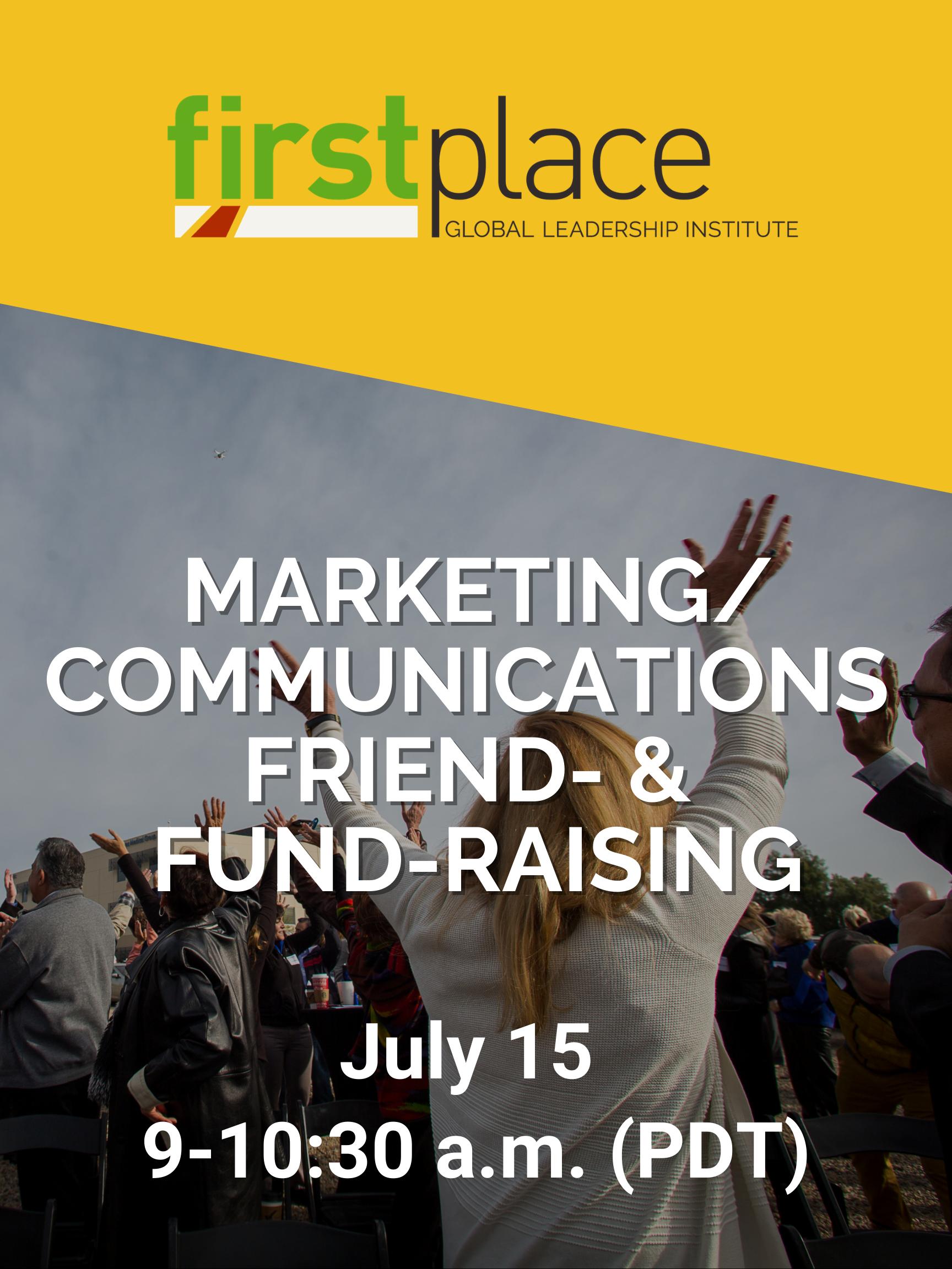 Marketing/Communications Friend- & Fund-Raising - July 15, 9 a.m. (PDT)