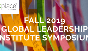 First Place Global Leadership Institute Symposium Fall 2019
